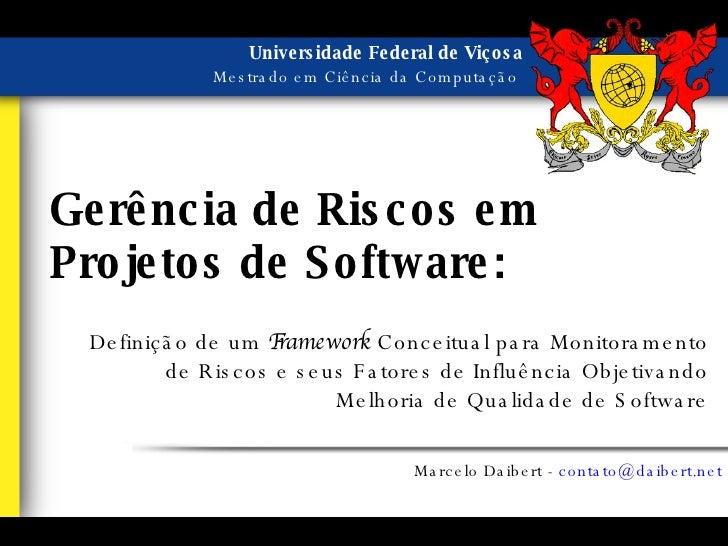 Gerência de Riscos em Projetos de Software: Definição de um  Framework  Conceitual para Monitoramento de Riscos e seus Fat...
