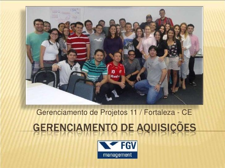 Gerenciamento de Projetos 11 / Fortaleza - CE