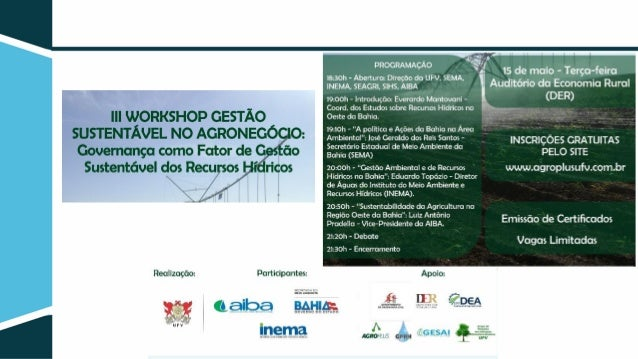 III Workshop Gestão Sustentável no Agronegócio Governança como fator de gestão sustentável dos recursos hídricos. Everardo...