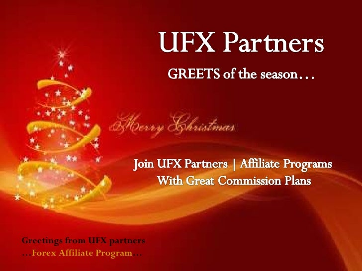 Greetings from UFX partners … Forex Affiliate Program …