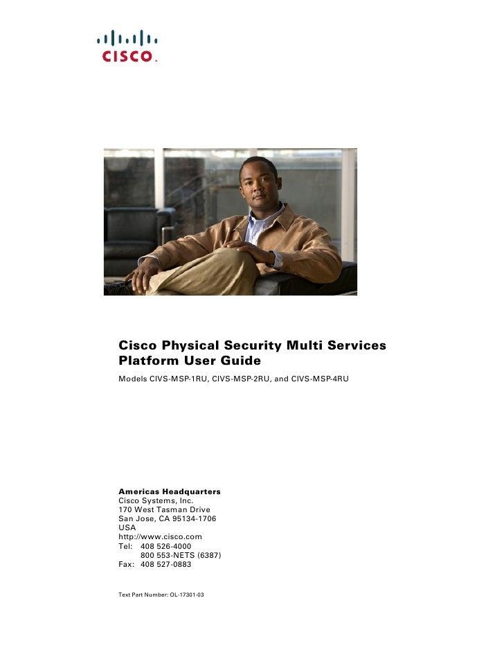Cisco Physical Security Multi ServicesPlatform User GuideModels CIVS-MSP-1RU, CIVS-MSP-2RU, and CIVS-MSP-4RUAmericas Headq...