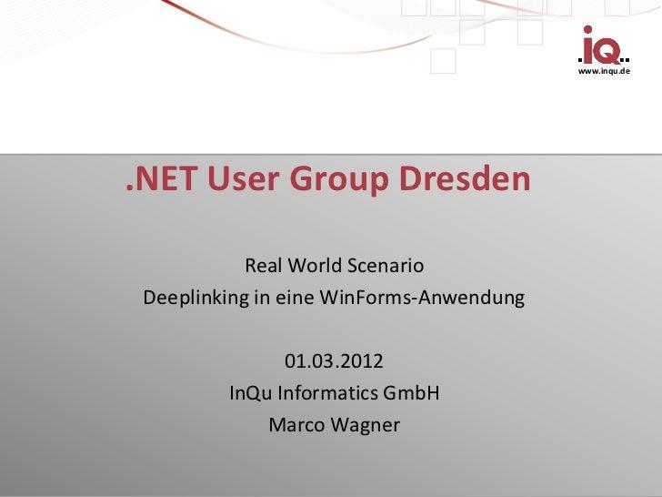 www.inqu.de.NET User Group Dresden            Real World Scenario Deeplinking in eine WinForms-Anwendung               01....