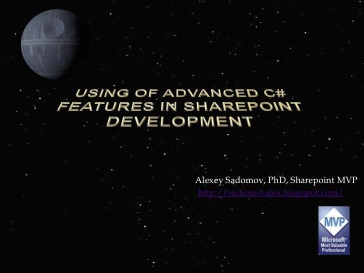 Alexey Sadomov, PhD, Sharepoint MVPhttp://sadomovalex.blogspot.com/