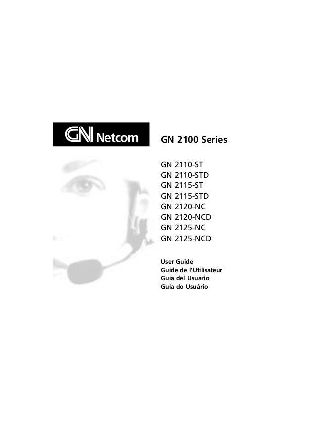 GN 2100 Series GN GN GN GN GN GN GN GN  2110-ST 2110-STD 2115-ST 2115-STD 2120-NC 2120-NCD 2125-NC 2125-NCD  User Guide Gu...