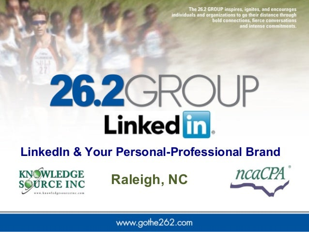 LinkedIn & Your Personal-Professional Brand  Raleigh, NC