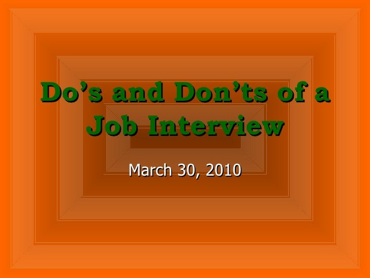 Do's and Don'ts of a Job Interview March 30, 2010 www.thesocialtrex.com