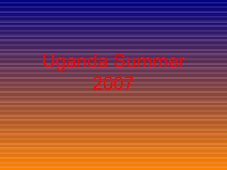 Uganda Summer 2007