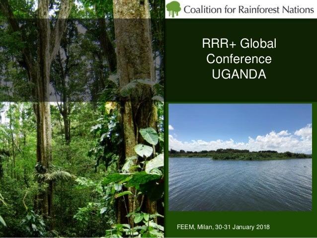 RRR+ Global Conference UGANDA FEEM, Milan, 30-31 January 2018