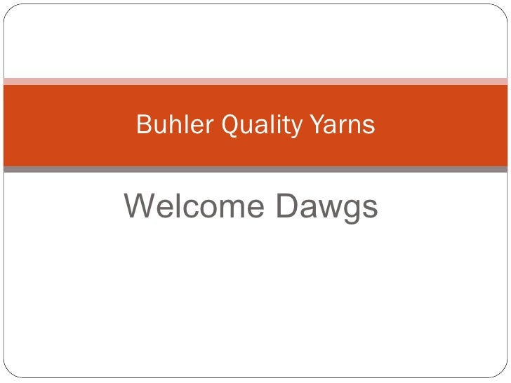 Welcome Dawgs Buhler Quality Yarns