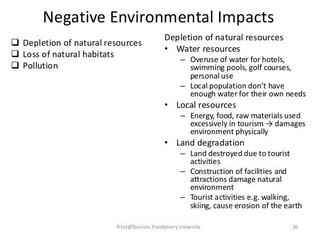 the ecological impacts of tourism Anthropogenic disturbances of freshwater resources as a consequence of tourism are diverse in many regions of the world, lakes and ponds in particular are important freshwater habitats providing significant attraction for the public impacts to lakes from tourist activities occur directly to the lake water and.