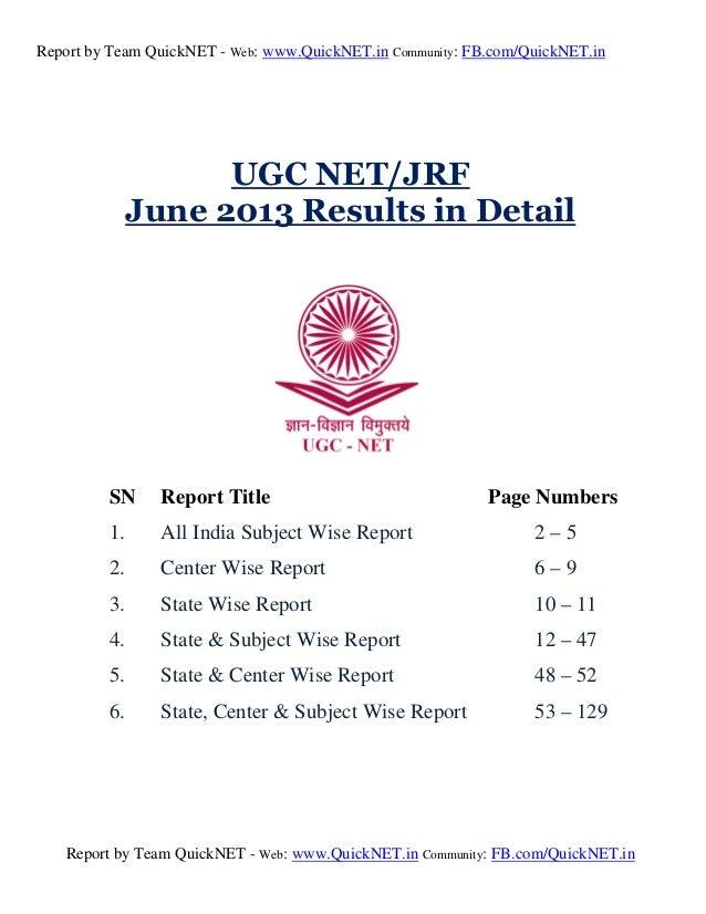 Report by Team QuickNET - Web: www.QuickNET.in Community: FB.com/QuickNET.in  UGC NET/JRF June 2013 Results in Detail  SN ...