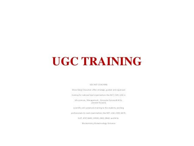 UGC TRAINING UGC NET COACHING Shree Balaji Education offers strategic, guided and organized training for national level ex...