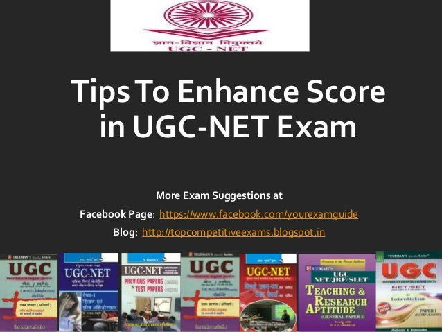 Tips To Enhance Score in UGC-NET Exam More Exam Suggestions at Facebook Page: https://www.facebook.com/yourexamguide Blog:...