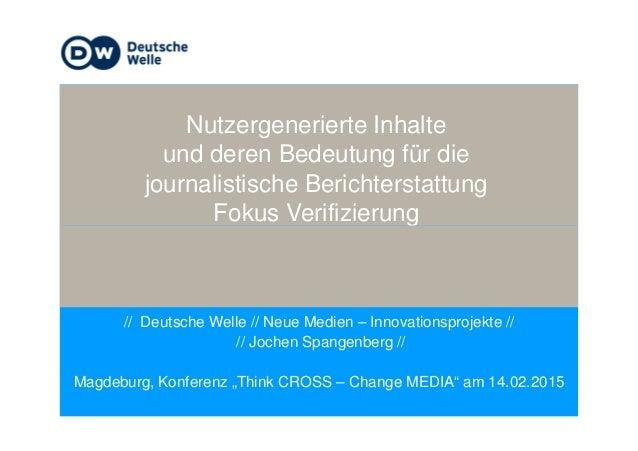 Nutzergenerierte Inhalte und deren Bedeutung für die journalistische Berichterstattung Fokus Verifizierung // Deutsche Wel...