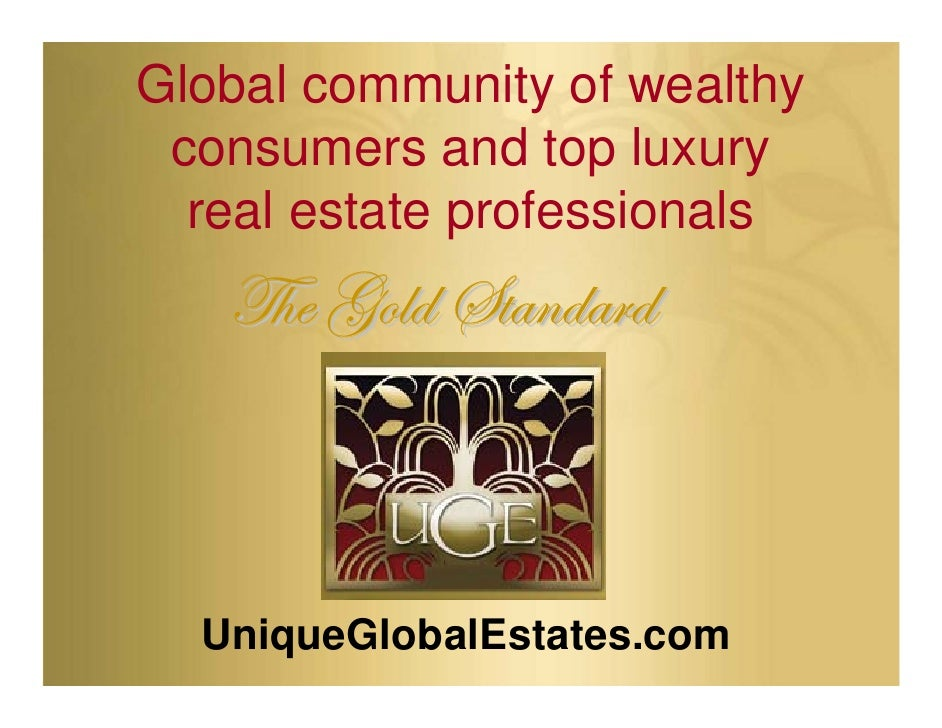 Global community of wealthy  consumers and top luxury   real estate professionals    g{x ZÉÄw fàtÇwtÜw      UniqueGlobalEs...