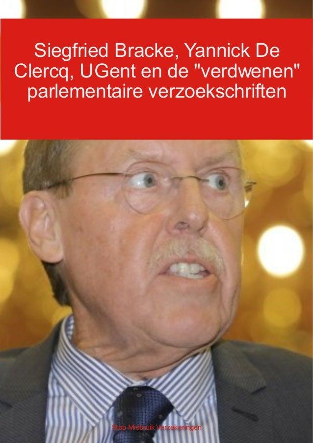 """Siegfried Bracke, Yannick De Clercq, UGent en de """"verdwenen"""" parlementaire verzoekschriften Stop Misbruik Verzekeringen"""