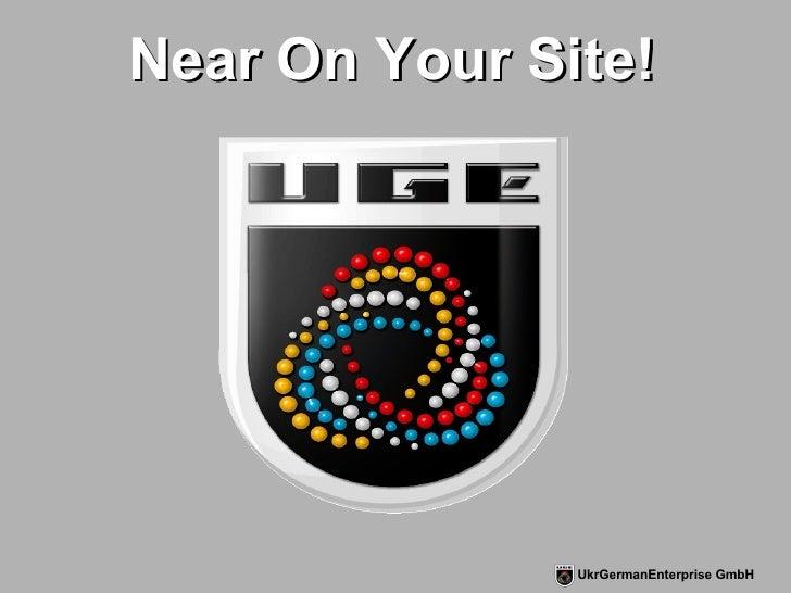 UkrGermanEnterprise GmbH Near On Your Site!