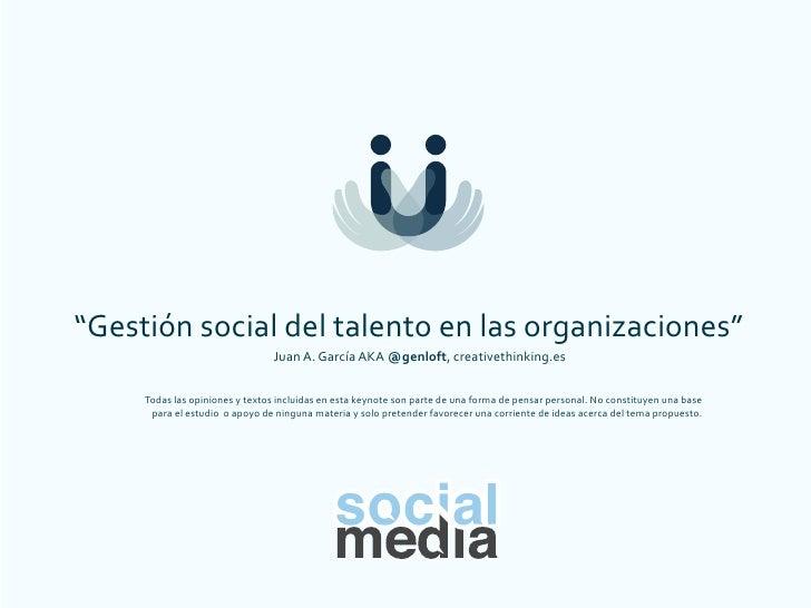 """""""Gestión social del talento en las organizaciones""""                                                 Juan A. ..."""
