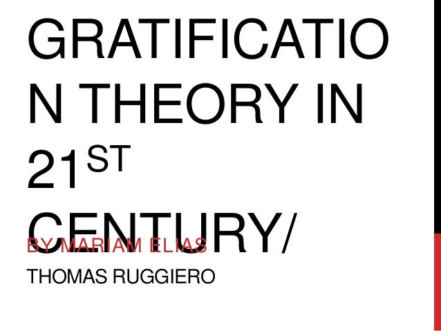 Uses & Gratification Theory in the 21st Century
