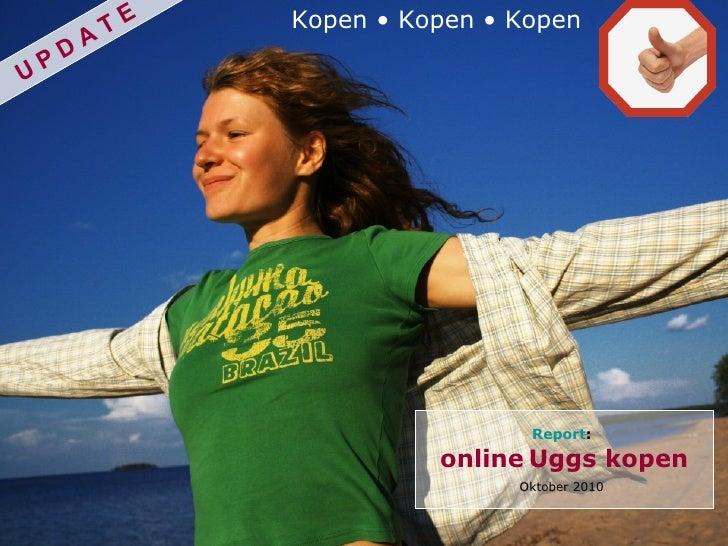 Kopen • Kopen • Kopen Report :   online   Uggs kopen Oktober 2010 U P D A T E