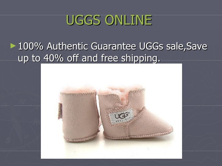 UGGS ONLINE   <ul><li>100% Authentic Guarantee UGGs sale,Save up to 40% off and free shipping.  </li></ul>