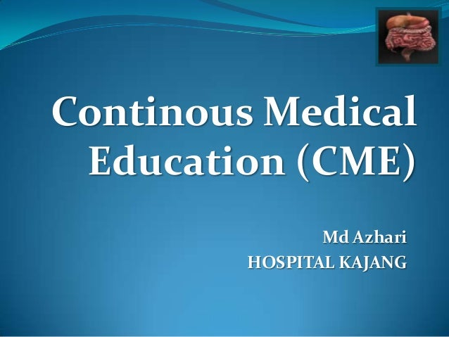 Click to                          edit                       Master                      title styleContinous Medical Educ...