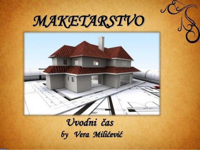 MAKETARSTVO by Vera Milićević Uvodni čas