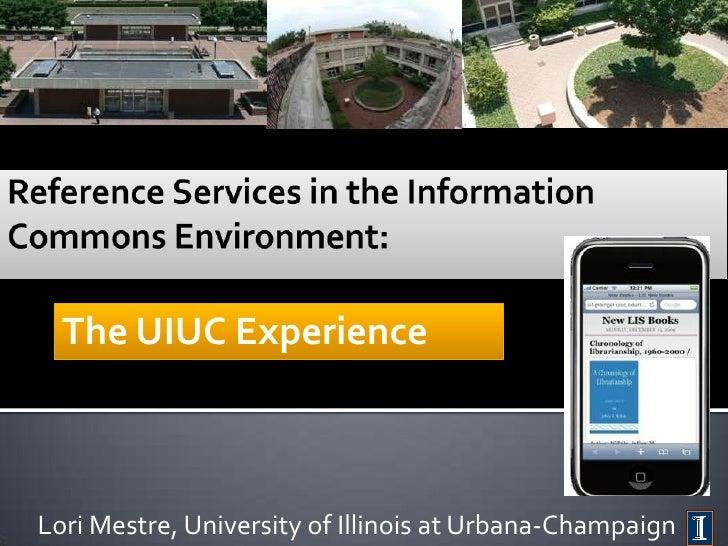The UIUC ExperienceLori Mestre, University of Illinois at Urbana-Champaign