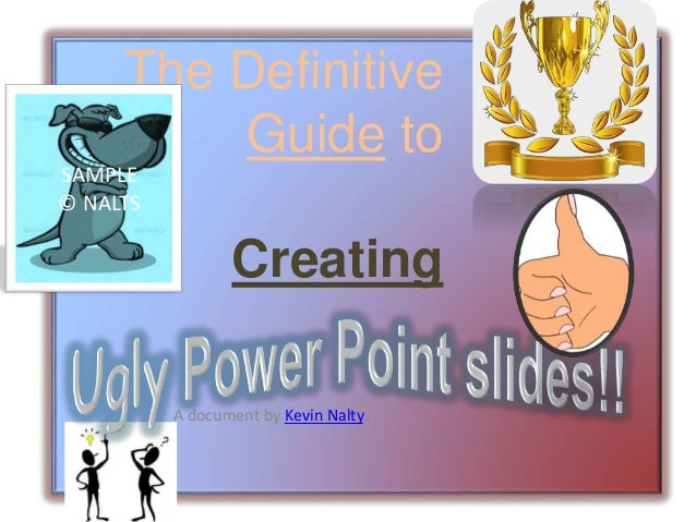 The Definitive Guide to Creating A document by Kevin Nalty,, SAMPLE © NALTS