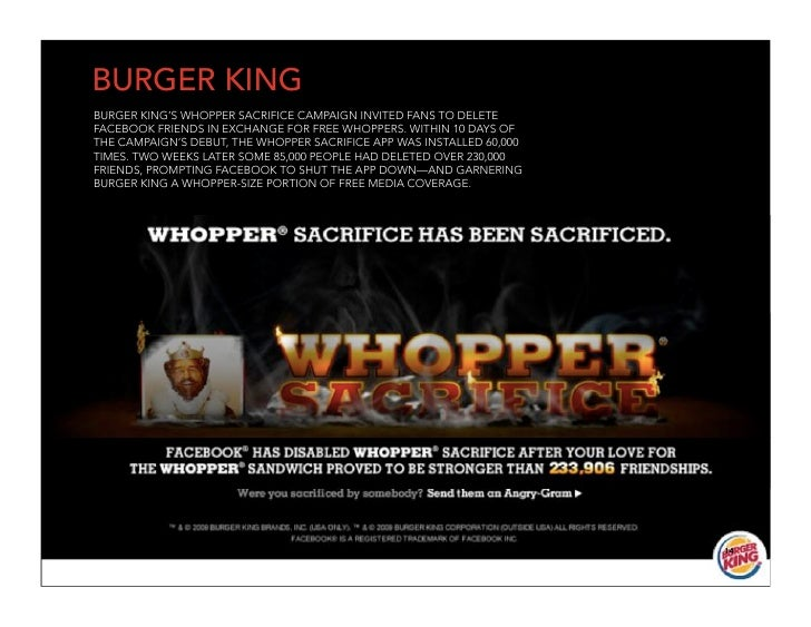 BURGER KING BURGER KING'S WHOPPER SACRIFICE CAMPAIGN INVITED FANS TO DELETE FACEBOOK FRIENDS IN EXCHANGE FOR FREE WHOPPERS...