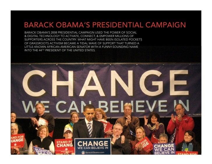 BARACK OBAMA'S PRESIDENTIAL CAMPAIGN BARACK OBAMA'S 2008 PRESIDENTIAL CAMPAIGN USED THE POWER OF SOCIAL & DIGITAL TECHNOLO...