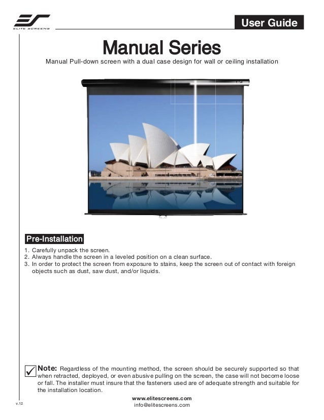 User Guide  Manual Series  Manual Pull-down screen with a dual case design for wall or ceiling installation  Pre-Installat...
