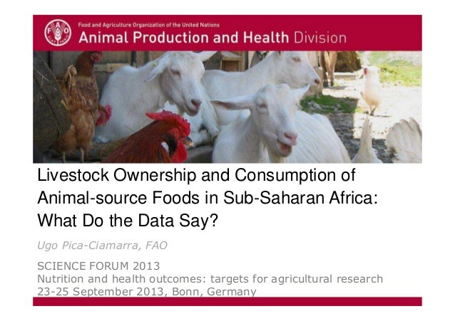 Livestock Ownership and Consumption of Animal-source Foods in Sub-Saharan Africa: What Do the Data Say? Ugo Pica-Ciamarra,...