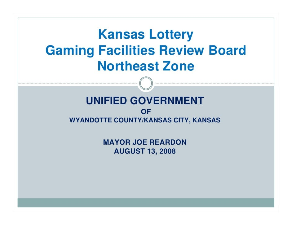 Kansas Lottery Gaming Facilities Review Board        Northeast Zone        UNIFIED GOVERNMENT                     OF    WY...