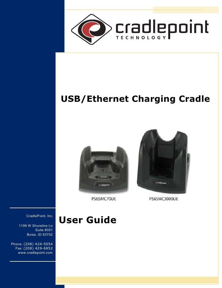 USB/Ethernet Charging Cradle             CradlePoint, Inc.      1199 W Shoreline Ln                             User Guide...