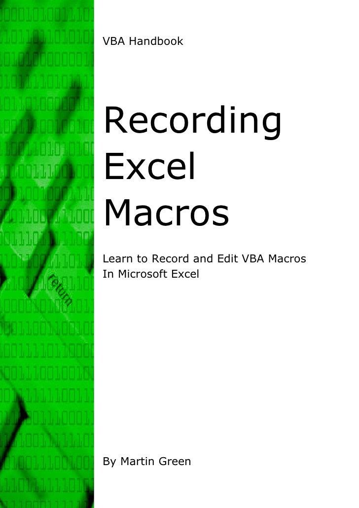 VBA HandbookRecordingExcelMacrosLearn to Record and Edit VBA MacrosIn Microsoft ExcelBy Martin Green