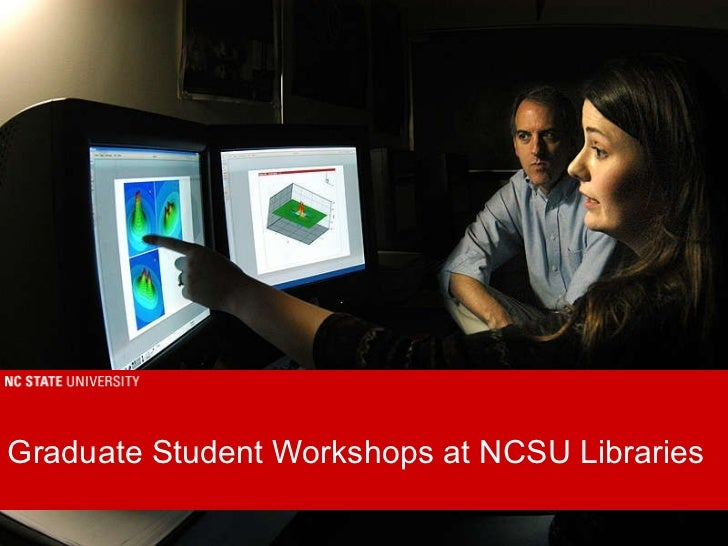 Graduate Student Workshops at NCSU Libraries date [email_address]