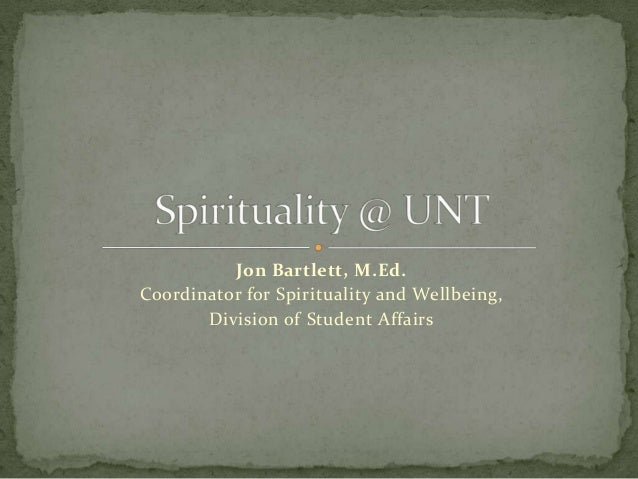 Jon Bartlett, M.Ed.Coordinator for Spirituality and Wellbeing,       Division of Student Affairs