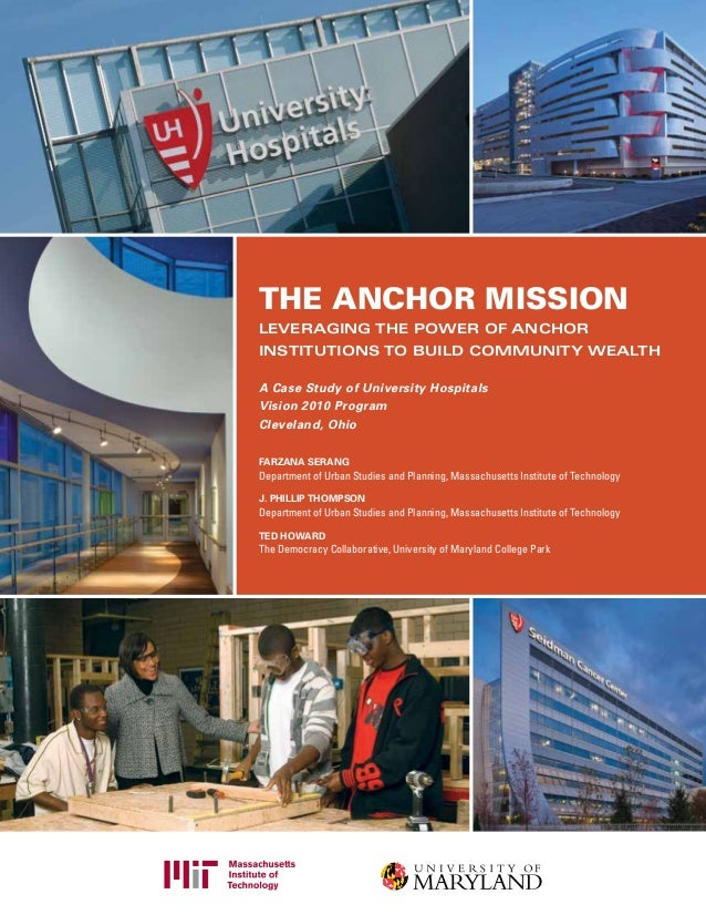 Leveraging the Power of Anchor Institutions to Build Community Wealth A Case Study of University Hospitals Vision 2010 Pro...