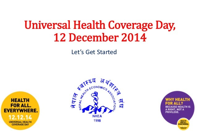 Universal Health Coverage Day,  12 December 2014  Let's Get Started