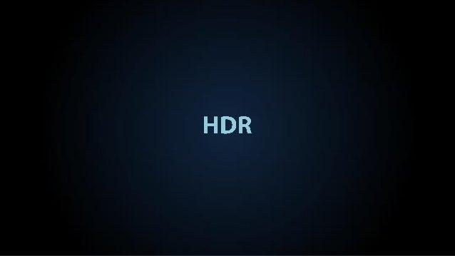 - 현재 HDR 기술은 이미 2014년말에 SMPTE(Society of Motion Picture & Television Engineers)에서 표준이 제정되었습니다. 물론 Dolby 가 SMPTE 에게 HDR 관련 ...