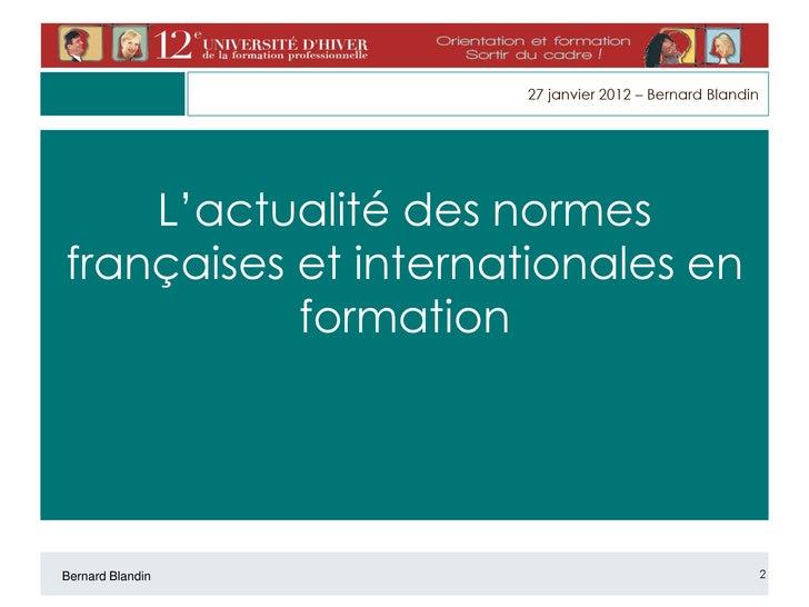 Actualité des normes françaises et internationales en formation Slide 2