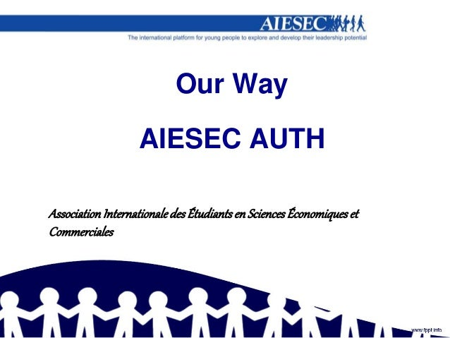 Our Way AIESEC AUTH AssociationInternationaledesÉtudiantsenSciencesÉconomiqueset Commerciales