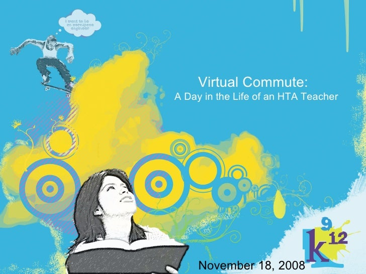 Virtual Commute: A Day in the Life of an HTA Teacher   November 18, 2008