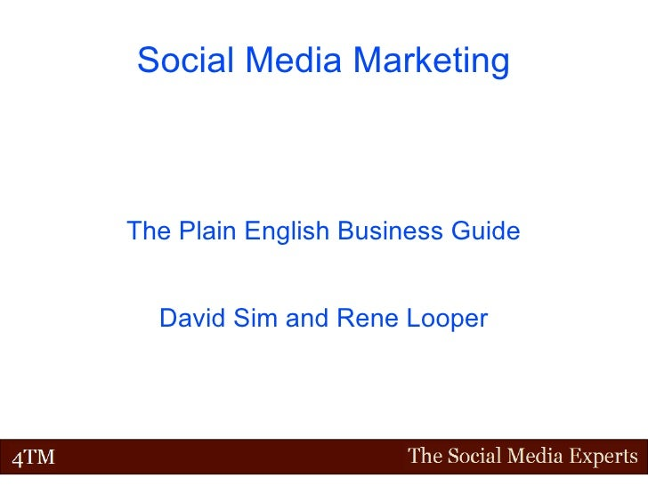 Social Media Marketing The Plain English Business Guide David Sim and Rene Looper