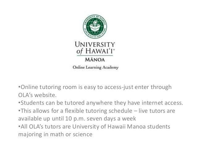 •Online tutoring room is easy to access-just enter through OLA's website. •Students can be tutored anywhere they have inte...