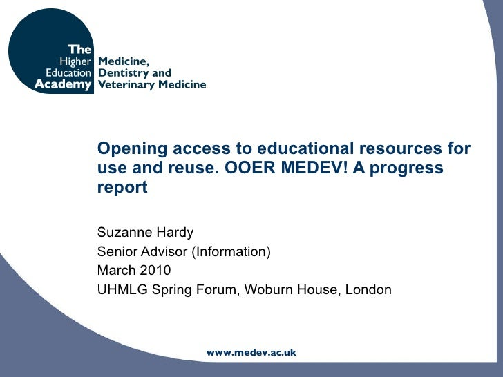 Opening access to educational resources for use and reuse.  OOER MEDEV! A progress report Suzanne Hardy Senior Advisor (In...