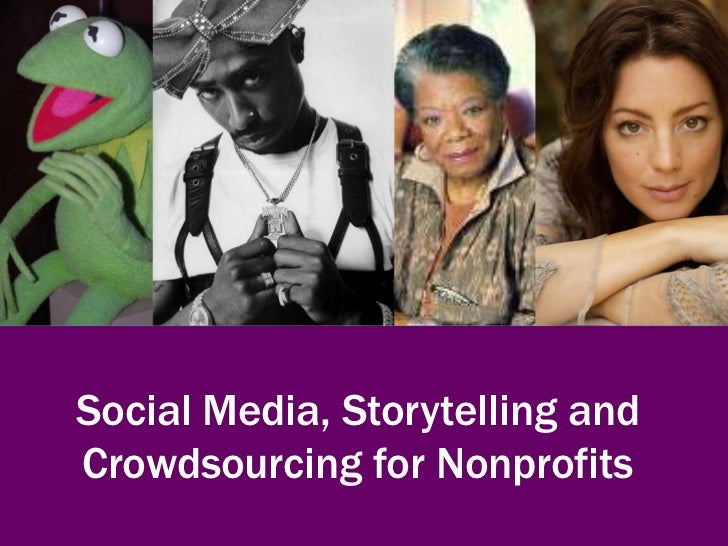 Social Media, Storytelling and Crowdsourcing for Nonprofits<br />