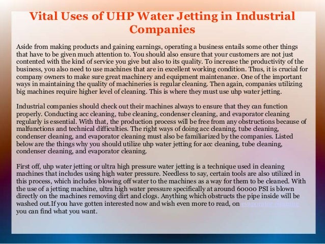 Vital Uses of UHP Water Jetting in Industrial  Companies  Aside from making products and gaining earnings, operating a bus...