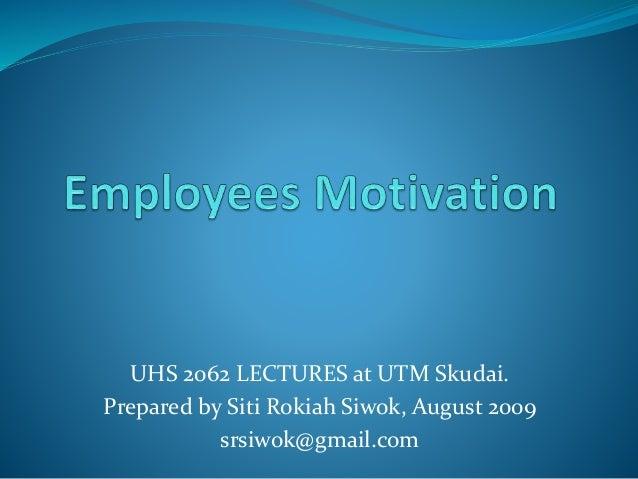 UHS 2062 LECTURES at UTM Skudai. Prepared by Siti Rokiah Siwok, August 2009 srsiwok@gmail.com
